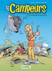 Les campeurs. Volume 2, A la recherche du camp perdu