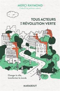 Tous acteurs de la révolution verte