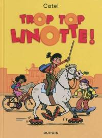 Top Linotte. Volume 1, Trop top Linotte !