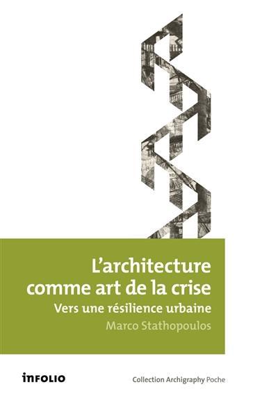 L'architecture comme art de la crise