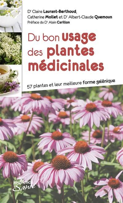 Du bon usage des plantes médicinales : 57 plantes et leur meilleure forme galénique