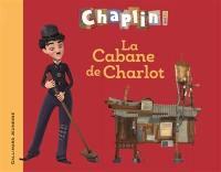 La cabane de Charlot