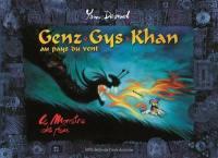 Genz Gys Khan au pays du Vent. Volume 2, Le monstre de feu