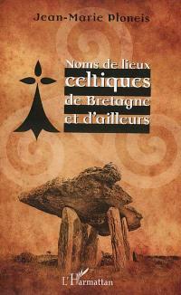 Noms de lieux celtiques de Bretagne et d'ailleurs
