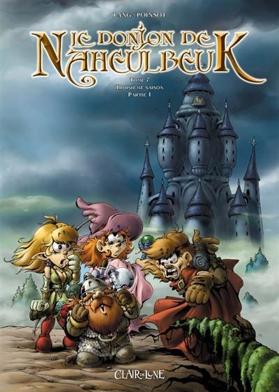 Le donjon de Naheulbeuk. Volume 7, Saison 3, partie 1