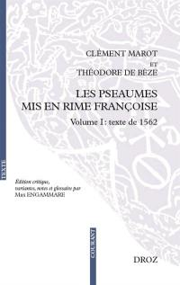 Les Pseaumes mis en rime françoise. Volume 1, Texte de 1562
