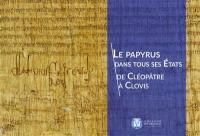 Le papyrus dans tous ses états, de Cléopâtre à Clovis