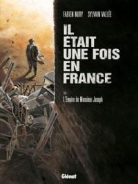 Il était une fois en France. Volume 1, L'empire de monsieur Joseph