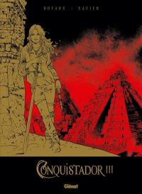 Conquistador. Volume 3,