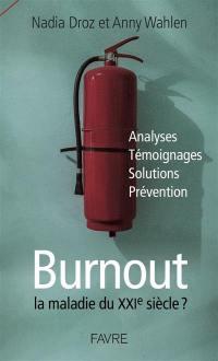 Burnout, la maladie du XXIe siècle ?