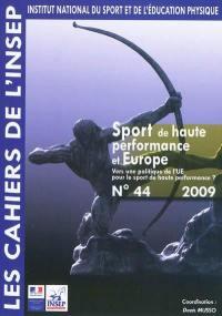 Cahiers de l'Insep (Les). n° 44, Sport de haute performance et Europe