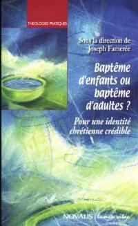 Baptême d'enfants ou baptême d'adultes ?