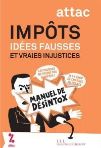 Impôts : idées fausses et vraies injustices : manuel de désintox
