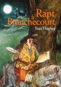 Rapt à Branchecourt