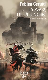 Le bâtard de Kosigan, L'ombre du pouvoir, Vol. 1