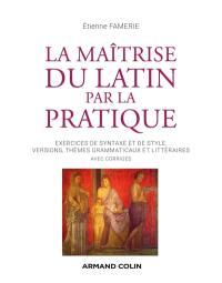La maîtrise du latin par la pratique