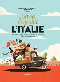On va déguster l'Italie : du panettone aux spaghetti al ragu de Scorsese : tutta la cucina italiana