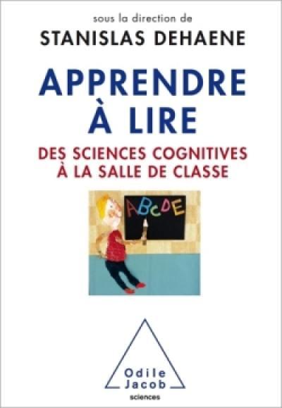 Apprendre à lire : des sciences cognitives à la salle de classe