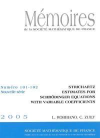 Mémoires de la Société mathématique de France. n° 101-102, Strichartz estimates for Schrödinger equations with variable coefficients