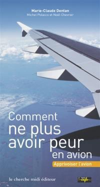 Comment ne plus avoir peur en avion