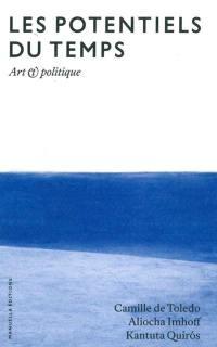 Les potentiels du temps : art et politique