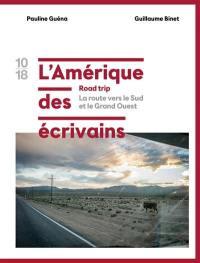L'Amérique des écrivains. Volume 2, La route vers le Sud et le Grand Ouest