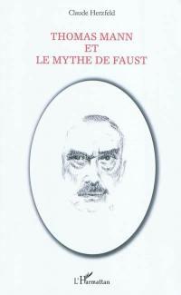 Thomas Mann et le mythe de Faust