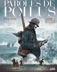 Paroles de poilus. Volume 2, Mon papa en guerre