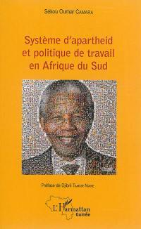 Système d'apartheid et politique de travail en Afrique du Sud