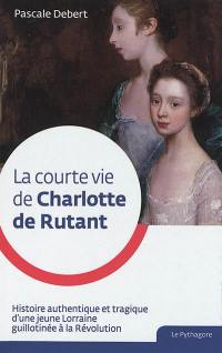 La courte vie de Charlotte de Rutant