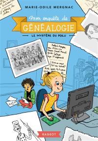 Mon enquête de généalogie. Volume 1, Le mystère du poilu