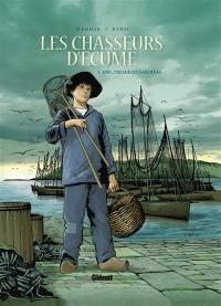 Les chasseurs d'écume. Volume 1, 1901, premières sardines