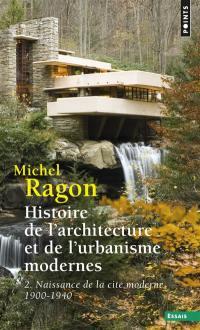 Histoire de l'architecture et de l'urbanisme modernes. Volume 2, Naissance de la cité moderne