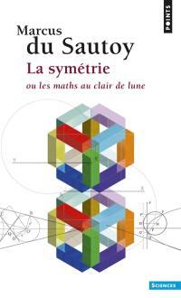 La symétrie ou Les maths au clair de lune