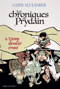 Les chroniques de Prydain. Volume 4, Taram chevalier errant