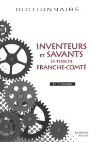 Inventeurs et savants en terre de Franche-Comté