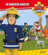 Sam le pompier, Un dangereux barbecue