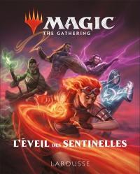 Magic, the gathering : l'éveil des sentinelles
