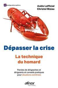 Dépasser la crise, la technique du homard !