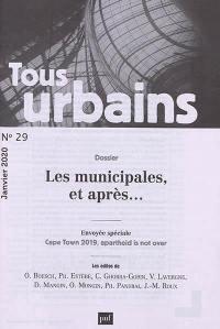 Tous urbains. n° 29, Les municipales et après...