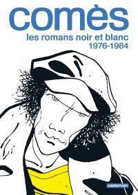 Comès, les romans noir et blanc, 1976-1984