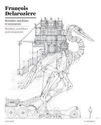 Bestiaire, machines et ornements = Bestiary, machines and ornaments