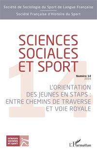 Sciences sociales et sport. n° 14, L'orientation des jeunes en Staps