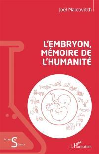 L'embryon, mémoire de l'humanité