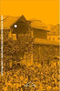 Monographie des Halles centrales de Paris, construites sous le règne de Napoléon III et sous l'administration de M. le baron Haussmann, sénateur, préfet du département de la Seine