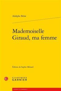 Mademoiselle Giraud, ma femme