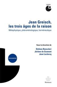 Jean Greisch, les trois âges de la raison