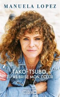 Tako-Tsubo, tu as brisé mon coeur