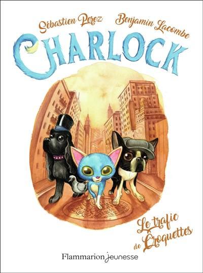 Charlock. Vol. 2. Le trafic de croquettes