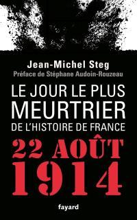 Le jour le plus meurtrier de l'histoire de France